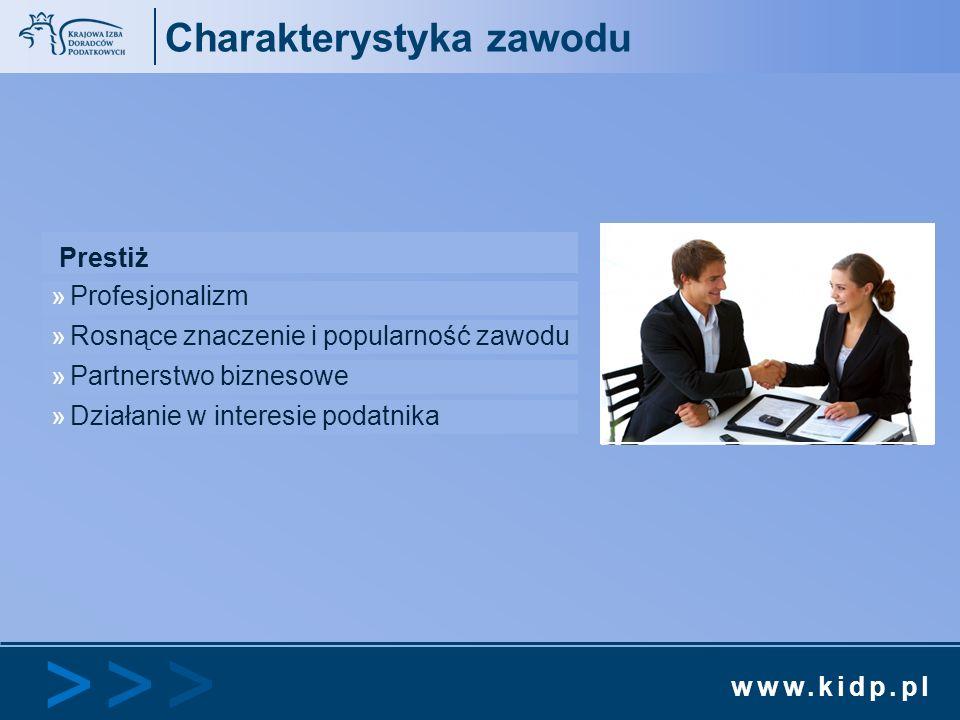 www.kidp.pl >>>>>> Charakterystyka zawodu Prestiż »Profesjonalizm »Rosnące znaczenie i popularność zawodu »Partnerstwo biznesowe »Działanie w interesi