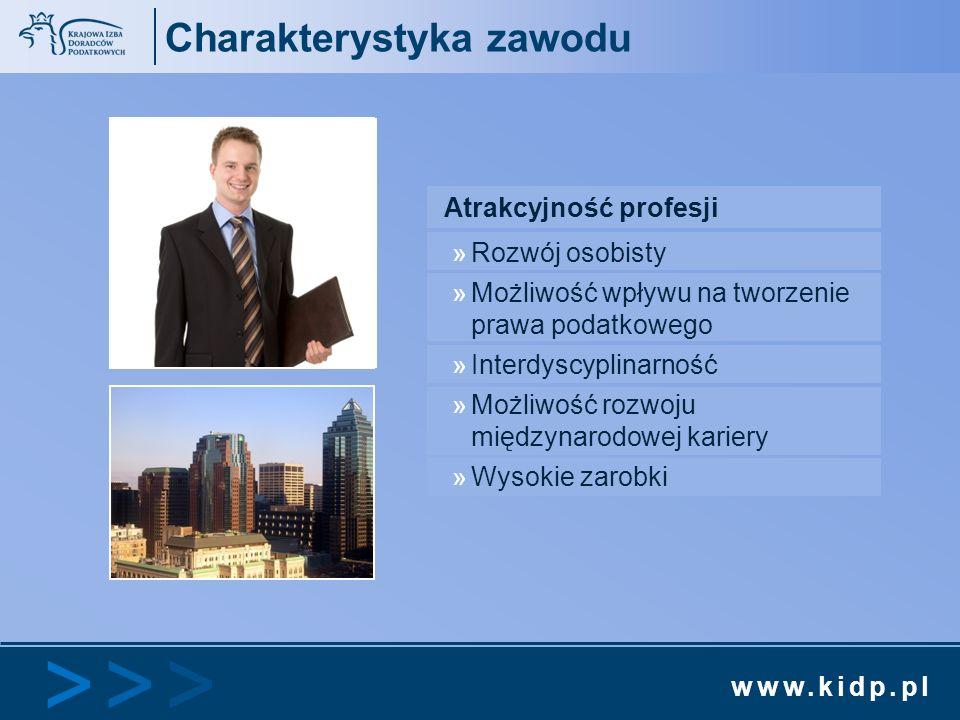 www.kidp.pl >>>>>> Charakterystyka zawodu Atrakcyjność profesji »Rozwój osobisty »Możliwość wpływu na tworzenie prawa podatkowego »Interdyscyplinarnoś