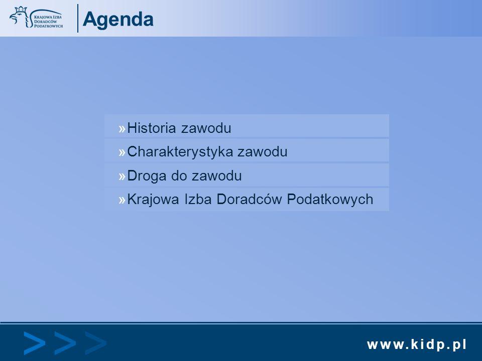 www.kidp.pl >>>>>> Agenda »Historia zawodu »Charakterystyka zawodu »Droga do zawodu »Krajowa Izba Doradców Podatkowych