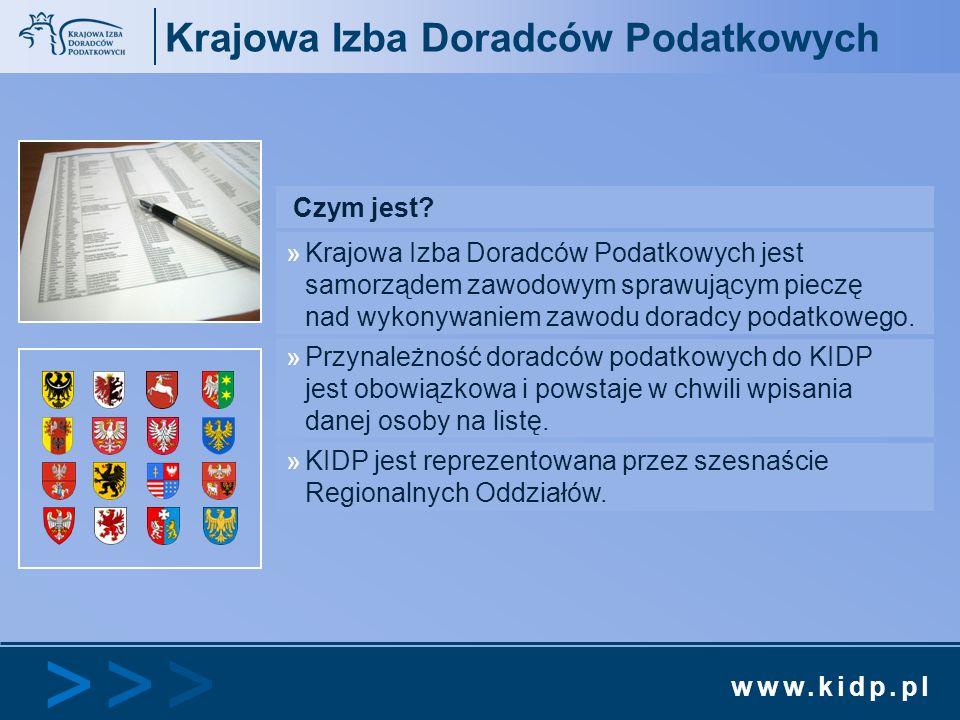 www.kidp.pl >>>>>> Krajowa Izba Doradców Podatkowych Czym jest? »Krajowa Izba Doradców Podatkowych jest samorządem zawodowym sprawującym pieczę nad wy