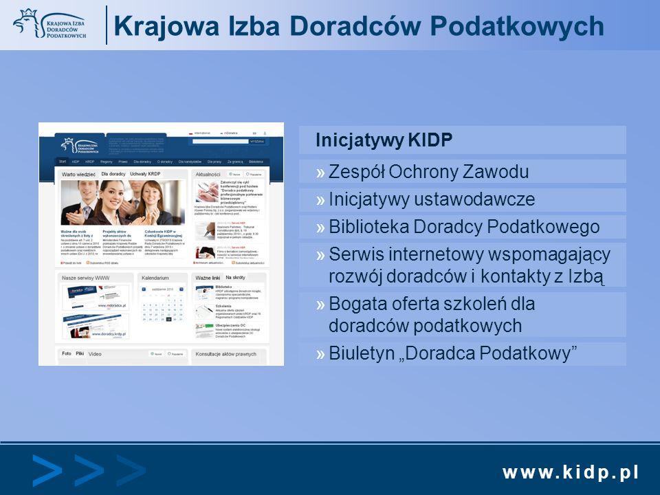www.kidp.pl >>>>>> Krajowa Izba Doradców Podatkowych Inicjatywy KIDP »Zespół Ochrony Zawodu »Inicjatywy ustawodawcze »Biblioteka Doradcy Podatkowego »