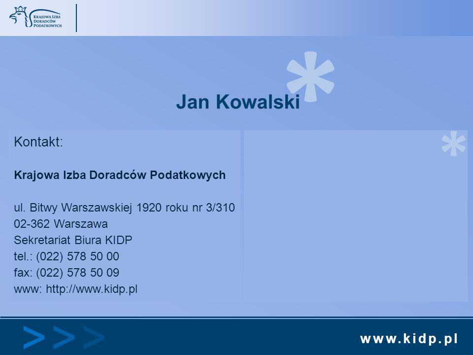 www.kidp.pl >>>>>> * Kontakt: Krajowa Izba Doradców Podatkowych ul. Bitwy Warszawskiej 1920 roku nr 3/310 02-362 Warszawa Sekretariat Biura KIDP tel.: