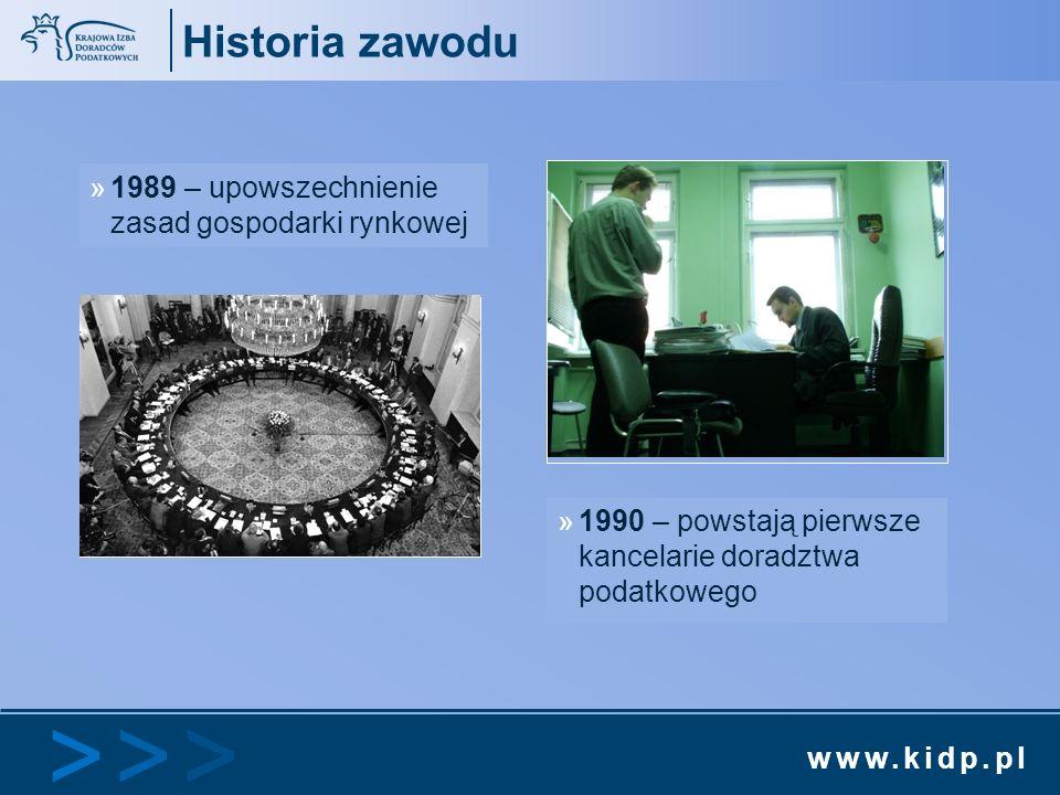 www.kidp.pl >>>>>> Historia zawodu »1989 – upowszechnienie zasad gospodarki rynkowej »1990 – powstają pierwsze kancelarie doradztwa podatkowego