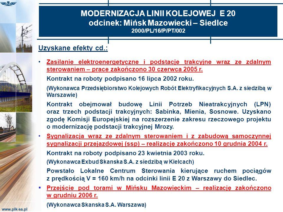 www.plk-sa.pl MODERNIZACJA LINII KOLEJOWEJ E 20 odcinek: Mińsk Mazowiecki – Siedlce 2000/PL/16/P/PT/002 Uzyskane efekty cd.: Zasilanie elektroenergety