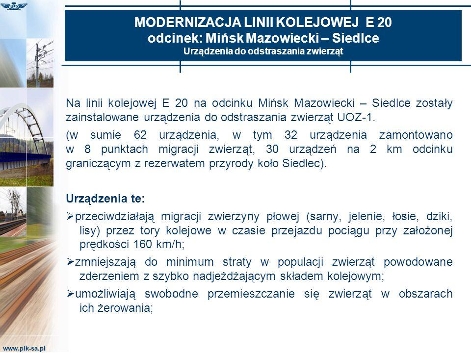 www.plk-sa.pl MODERNIZACJA LINII KOLEJOWEJ E 20 odcinek: Mińsk Mazowiecki – Siedlce Urządzenia do odstraszania zwierząt Na linii kolejowej E 20 na odc