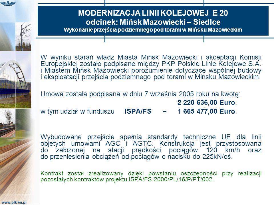 www.plk-sa.pl MODERNIZACJA LINII KOLEJOWEJ E 20 odcinek: Mińsk Mazowiecki – Siedlce Wykonanie przejścia podziemnego pod torami w Mińsku Mazowieckim W