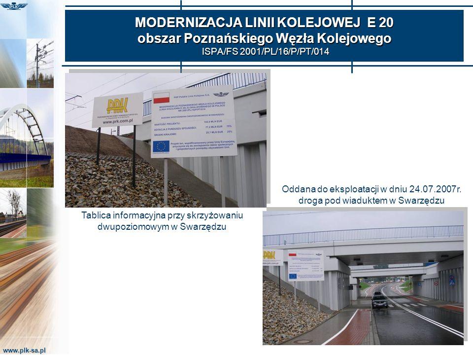 www.plk-sa.pl MODERNIZACJA LINII KOLEJOWEJ E 20 obszar Poznańskiego Węzła Kolejowego ISPA/FS 2001/PL/16/P/PT/014 Tablica informacyjna przy skrzyżowani