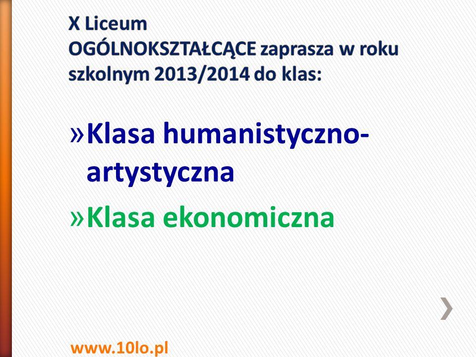 » Klasa humanistyczno- artystyczna » Klasa ekonomiczna www.10lo.pl