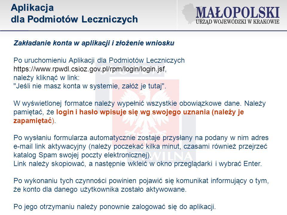 Zakładanie konta w aplikacji i złożenie wniosku Po uruchomieniu Aplikacji dla Podmiotów Leczniczych https://www.rpwdl.csioz.gov.pl/rpm/login/login.jsf