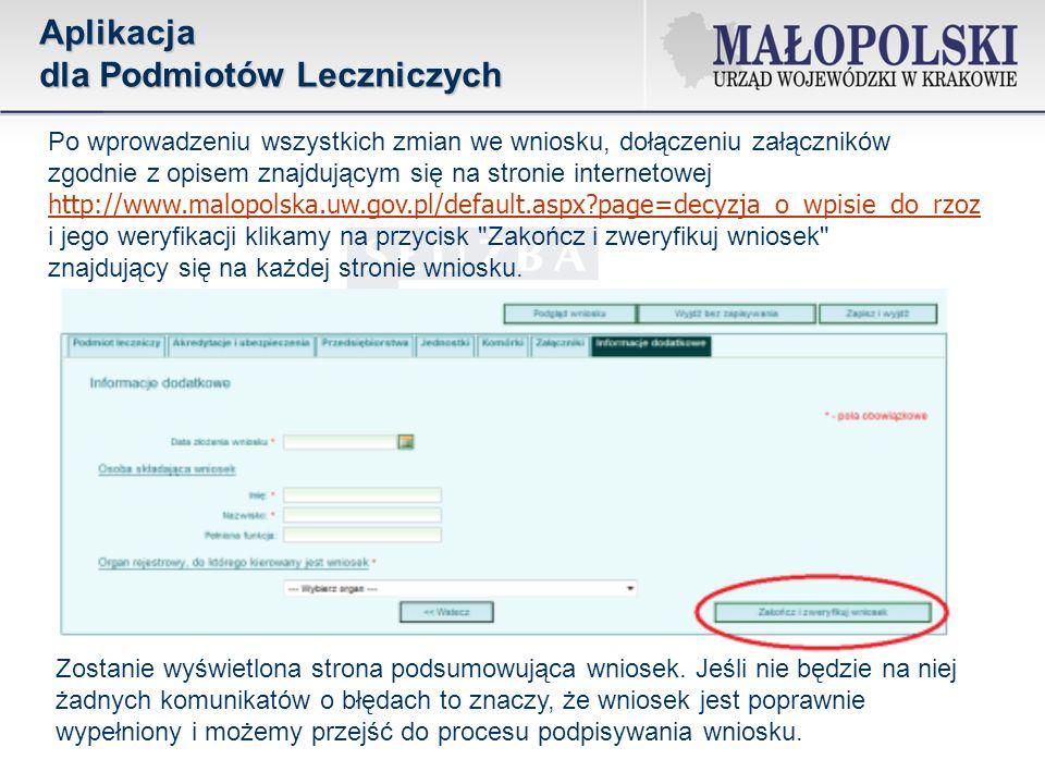 Po wprowadzeniu wszystkich zmian we wniosku, dołączeniu załączników zgodnie z opisem znajdującym się na stronie internetowej http://www.malopolska.uw.