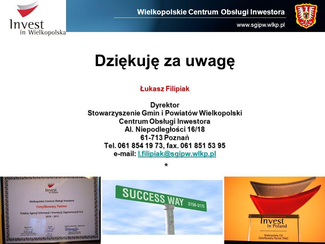 Łukasz Filipiak Dyrektor Stowarzyszenie Gmin i Powiatów Wielkopolski Centrum Obsługi Inwestora Al. Niepodległości 16/18 61-713 Poznań Tel. 061 854 19