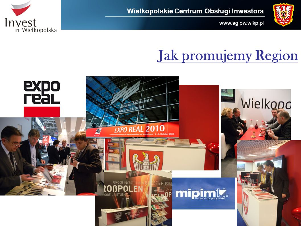 Wielkopolskie Centrum Obsługi Inwestora www.sgipw.wlkp.pl Jak promujemy Region