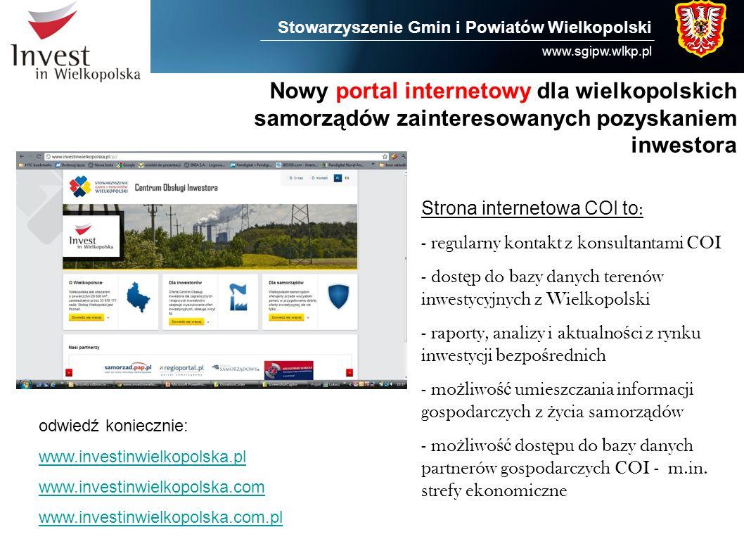 Stowarzyszenie Gmin i Powiatów Wielkopolski www.sgipw.wlkp.pl Nowy portal internetowy dla wielkopolskich samorządów zainteresowanych pozyskaniem inwes