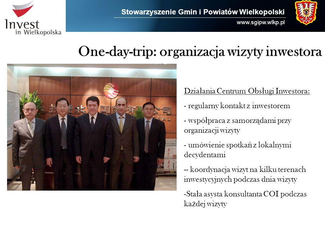 Stowarzyszenie Gmin i Powiatów Wielkopolski www.sgipw.wlkp.pl One-day-trip: organizacja wizyty inwestora Dzia ł ania Centrum Obs ł ugi Inwestora: - re
