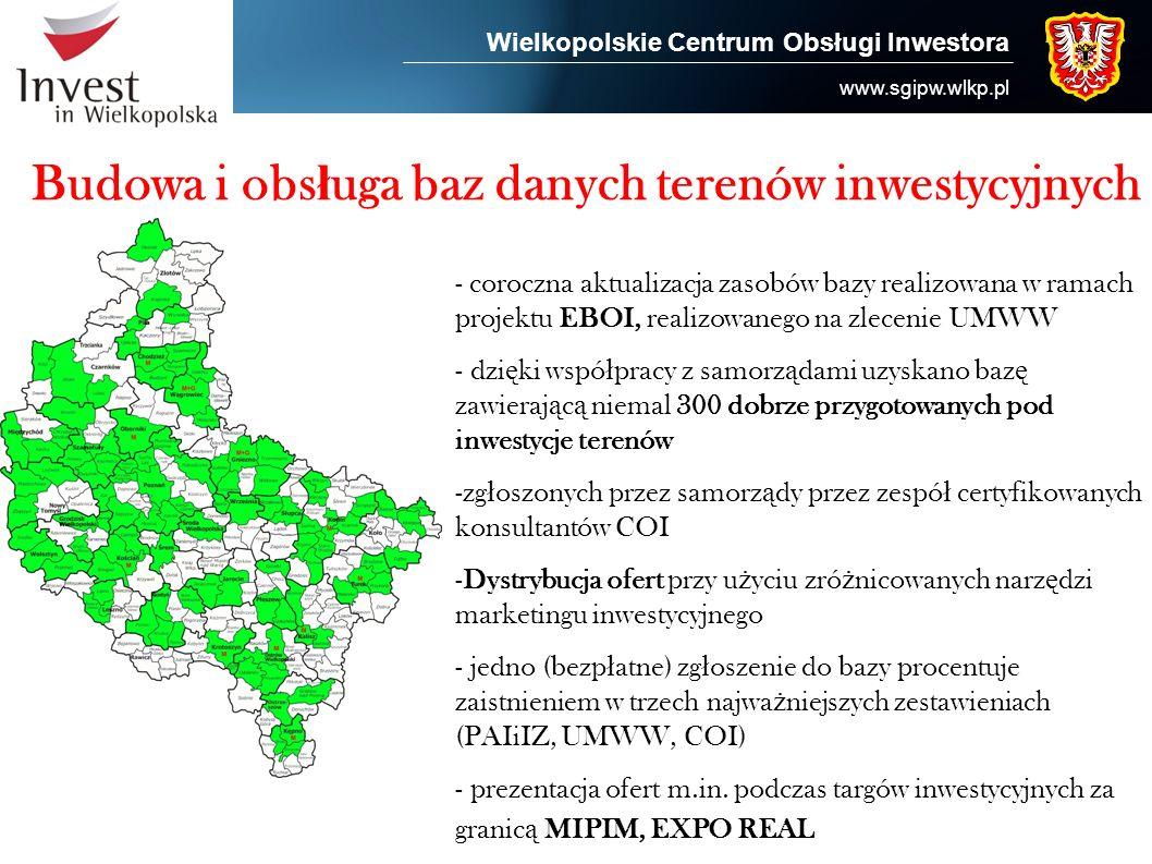 Wielkopolskie Centrum Obsługi Inwestora www.sgipw.wlkp.pl Budowa i obs ł uga baz danych terenów inwestycyjnych - coroczna aktualizacja zasobów bazy re