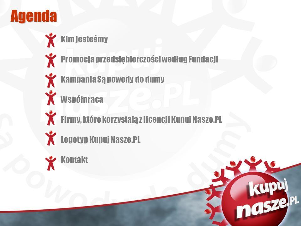 Agenda Kim jesteśmy Promocja przedsiębiorczości według Fundacji Kampania Są powody do dumy Współpraca Firmy, które korzystają z licencji Kupuj Nasze.PL Logotyp Kupuj Nasze.PL Kontakt
