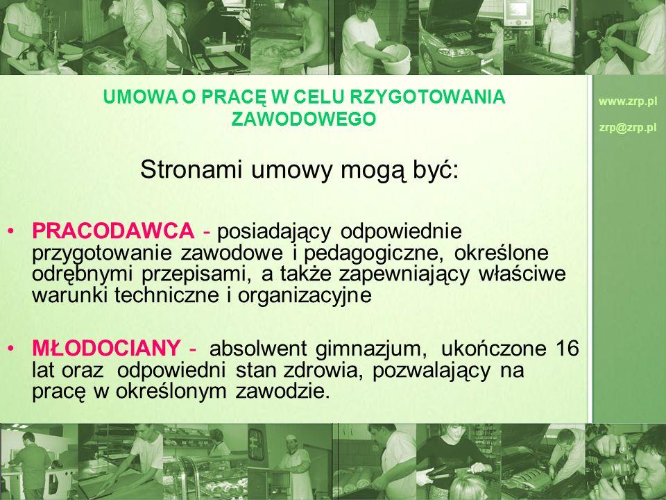 www.zrp.pl zrp@zrp.pl UMOWA O PRACĘ W CELU RZYGOTOWANIA ZAWODOWEGO Stronami umowy mogą być: PRACODAWCA - posiadający odpowiednie przygotowanie zawodow