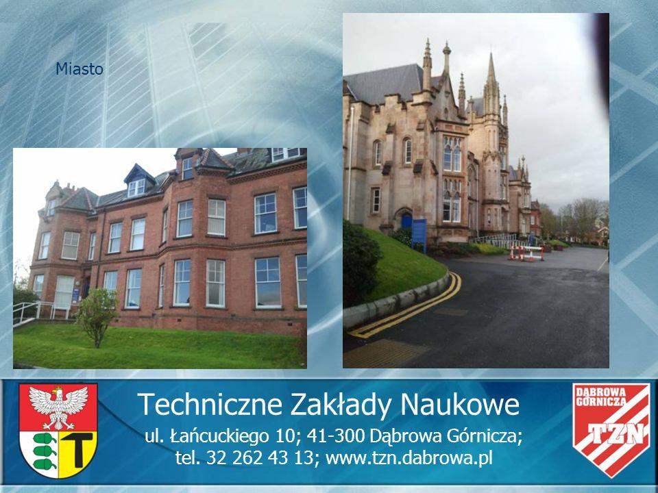 Techniczne Zakłady Naukowe ul. Łańcuckiego 10; 41-300 Dąbrowa Górnicza; tel. 32 262 43 13; www.tzn.dabrowa.pl Miasto