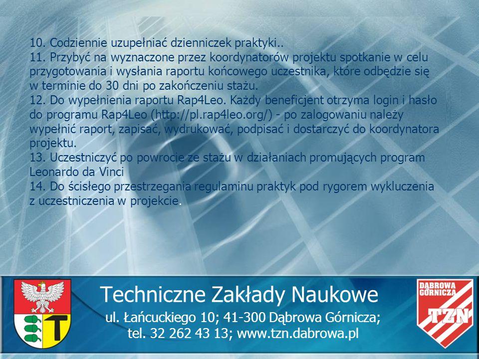 Techniczne Zakłady Naukowe ul. Łańcuckiego 10; 41-300 Dąbrowa Górnicza; tel. 32 262 43 13; www.tzn.dabrowa.pl 10. Codziennie uzupełniać dzienniczek pr