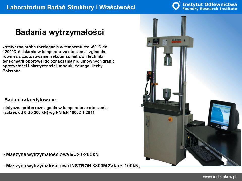 Wyniki www.iod.krakow.pl Laboratorium Badań Struktury i Właściwości Badania wytrzymałości - Maszyna wytrzymałościowa EU20 -200kN - Maszyna wytrzymałoś