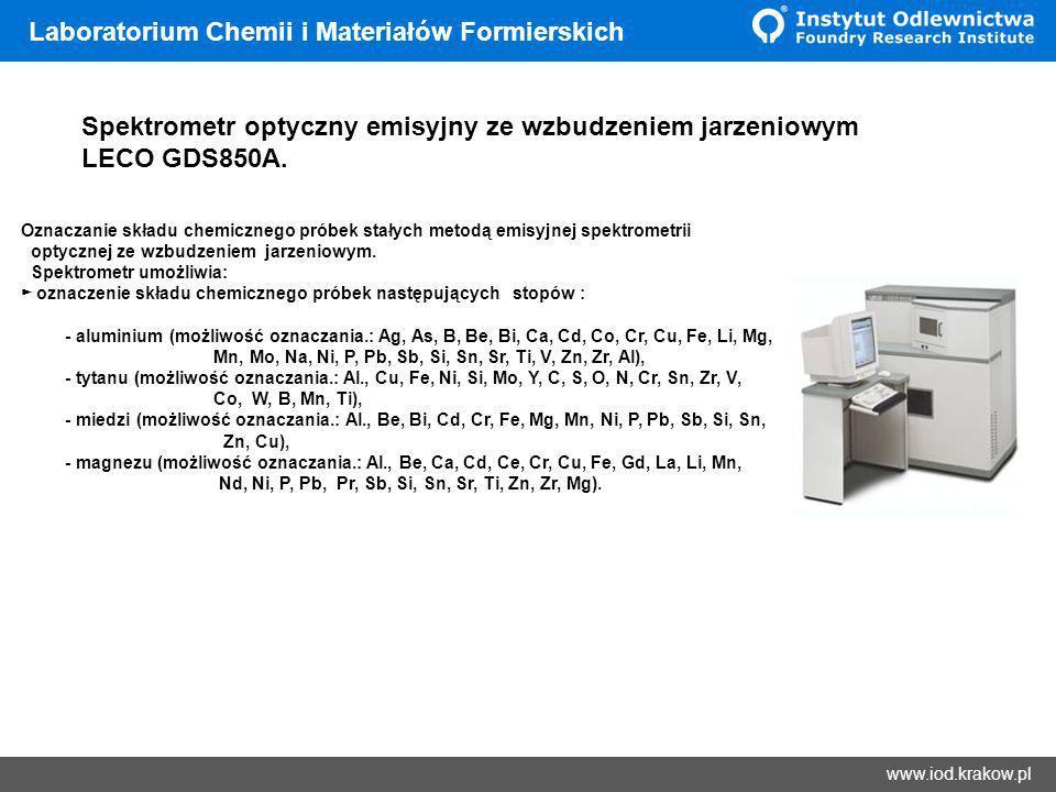 Wyniki www.iod.krakow.pl Laboratorium Chemii i Materiałów Formierskich Spektrometr optyczny emisyjny ze wzbudzeniem jarzeniowym LECO GDS850A. Oznaczan