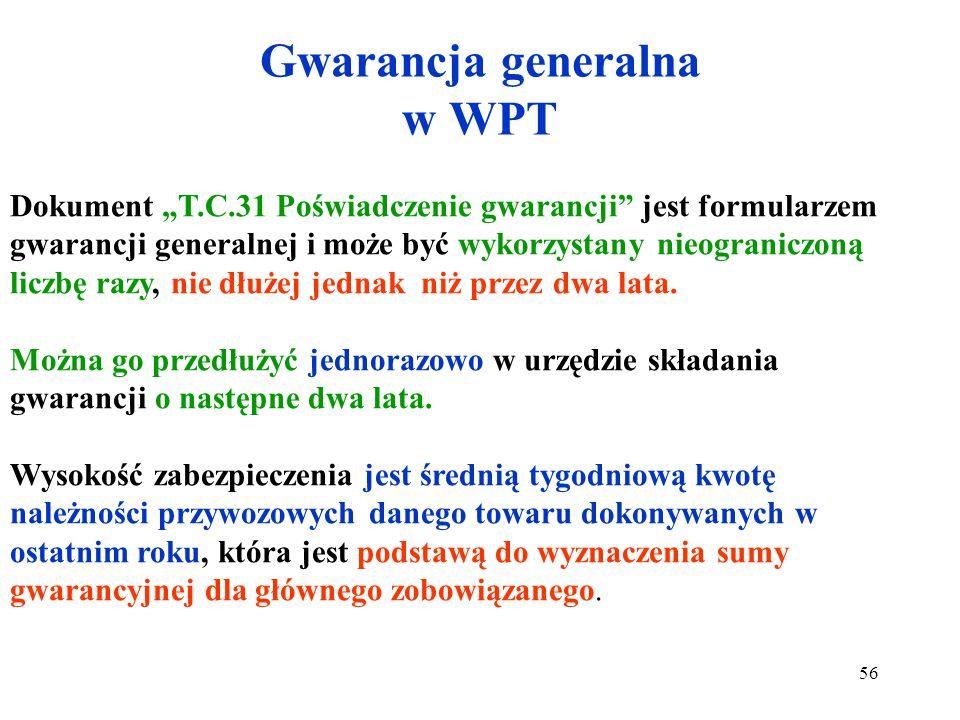 Gwarancja ryczałtowa w WPT - dotyczy jednej operacji tranzytowej; - jest składana w urzędzie składania gwarancji, gdzie gwarant składa oświadczenie o
