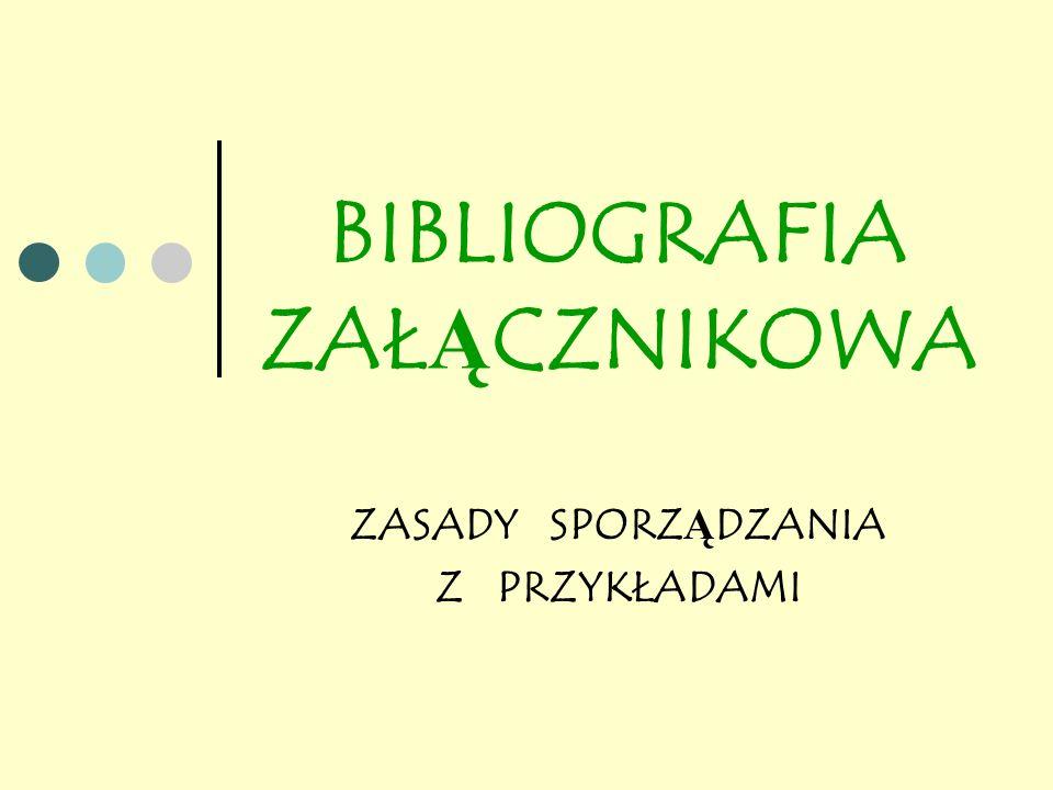 BIBLIOGRAFIA ZAŁĄCZNIKOWA ZASADY SPORZĄDZANIA Z PRZYKŁADAMI