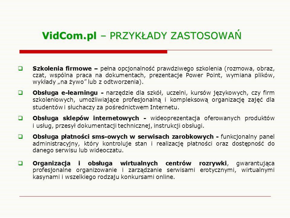 VidCom.pl – PRZYKŁADY ZASTOSOWAŃ Szkolenia firmowe – Szkolenia firmowe – pełna opcjonalność prawdziwego szkolenia (rozmowa, obraz, czat, wspólna praca