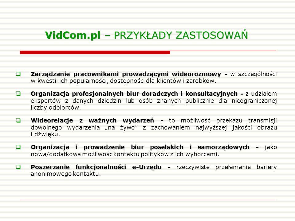 VidCom.pl – PRZYKŁADY ZASTOSOWAŃ Zarządzanie pracownikami prowadzącymi wideorozmowy - Zarządzanie pracownikami prowadzącymi wideorozmowy - w szczególn