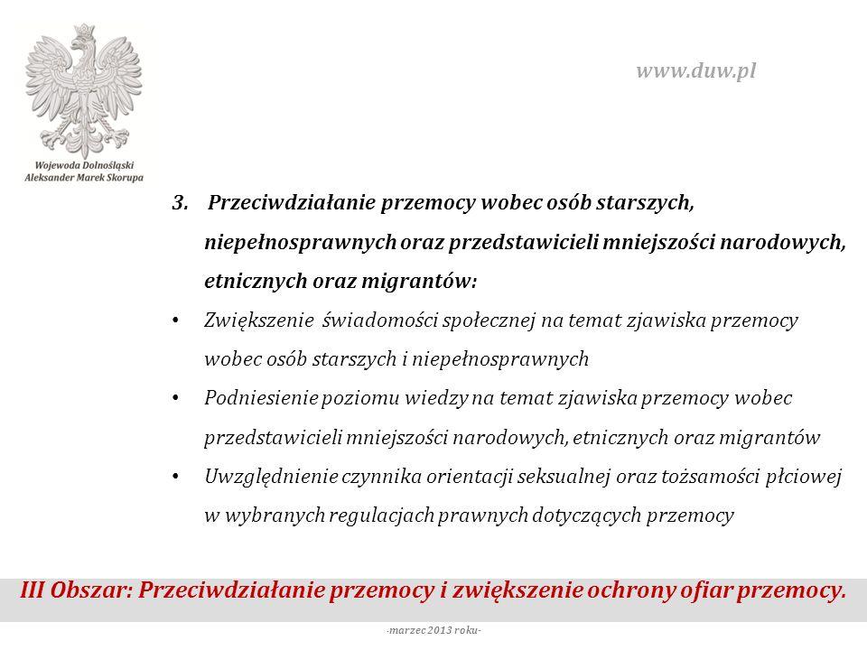 III Obszar: Przeciwdziałanie przemocy i zwiększenie ochrony ofiar przemocy. - marzec 2013 roku- www.duw.pl 3. Przeciwdziałanie przemocy wobec osób sta