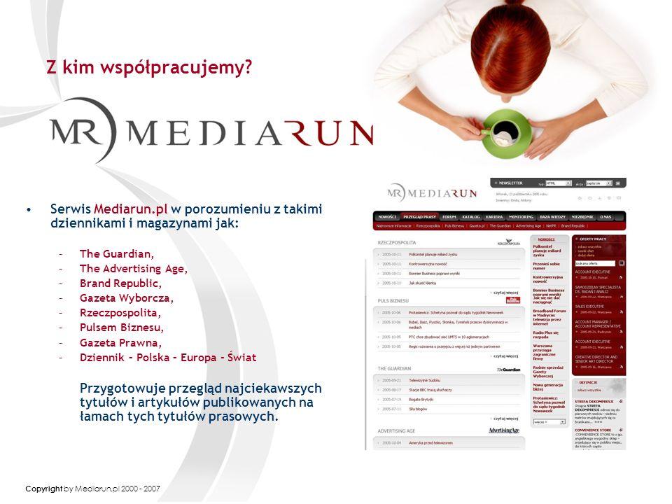 Copyright by Mediarun.pl 2000 - 2007 Jesteśmy patronem medialnym lub partnerem następujących wydarzeń i konkursów branżowych: –EFFIE AWARDS –ZŁOTE ORŁY –REMA DAYS –EUROREKLAMA –MEDIA TRENDY –ZŁOTE SPINACZE –IMPACTOR –KONGRESY PTBRiO –PREMIUM BRANDS –KONGRES PR FORUM –KONGRES PUBLIC RELATIONS - WSIZZ Rzeszów –KONFERENCJE NOWOCZESNEJ FIRMY –WEBSTARFESTIVAL