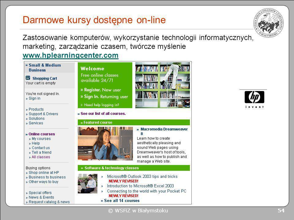 © WSFiZ w Białymstoku 54 Darmowe kursy dostępne on-line Zastosowanie komputerów, wykorzystanie technologii informatycznych, marketing, zarządzanie cza