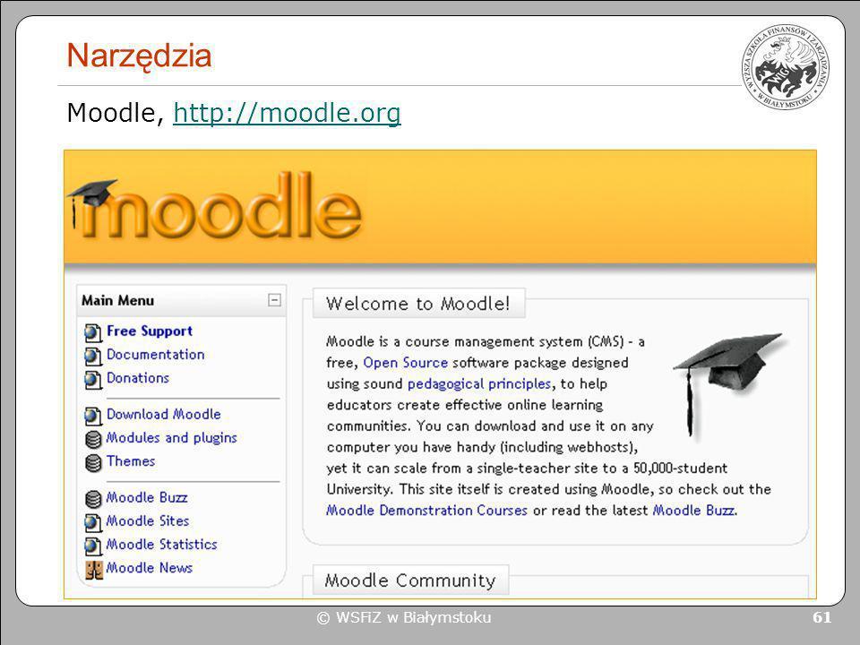© WSFiZ w Białymstoku 61 Narzędzia Moodle, http://moodle.orghttp://moodle.org