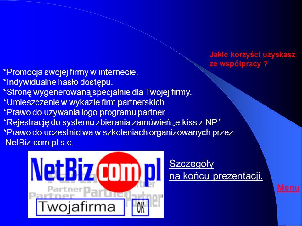 NetBiz Jakie korzyści uzyskasz ze współpracy ? $$$ The End START 6-4-2 Menu e-commerce
