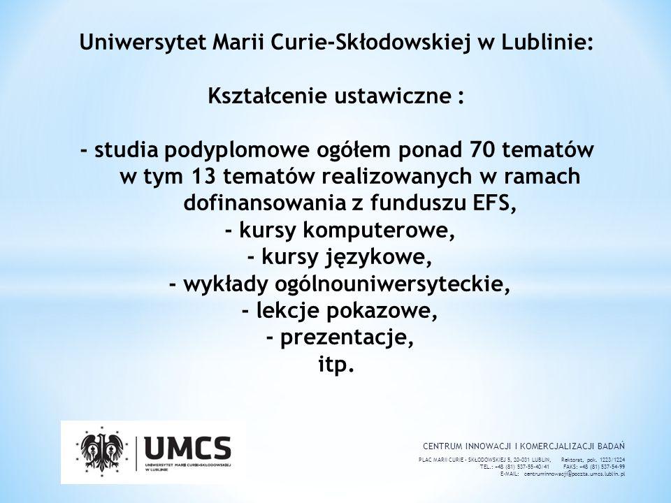 CENTRUM INNOWACJI I KOMERCJALIZACJI BADAŃ PLAC MARII CURIE - SKŁODOWSKIEJ 5, 20-031 LUBLIN, Rektorat, pok.