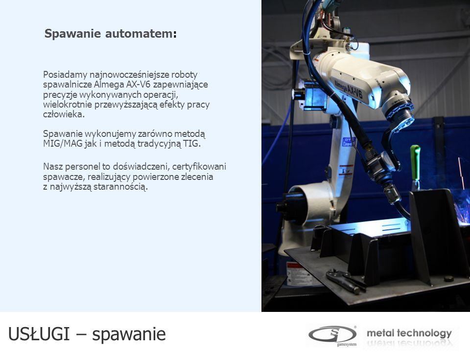 USŁUGI – spawanie Spawanie automatem: Posiadamy najnowocześniejsze roboty spawalnicze Almega AX-V6 zapewniające precyzje wykonywanych operacji, wielok