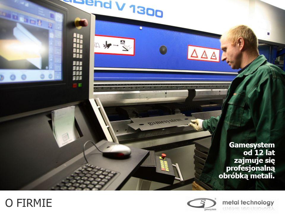Gamesystem od 12 lat zajmuje się profesjonalną obróbką metali. O FIRMIE