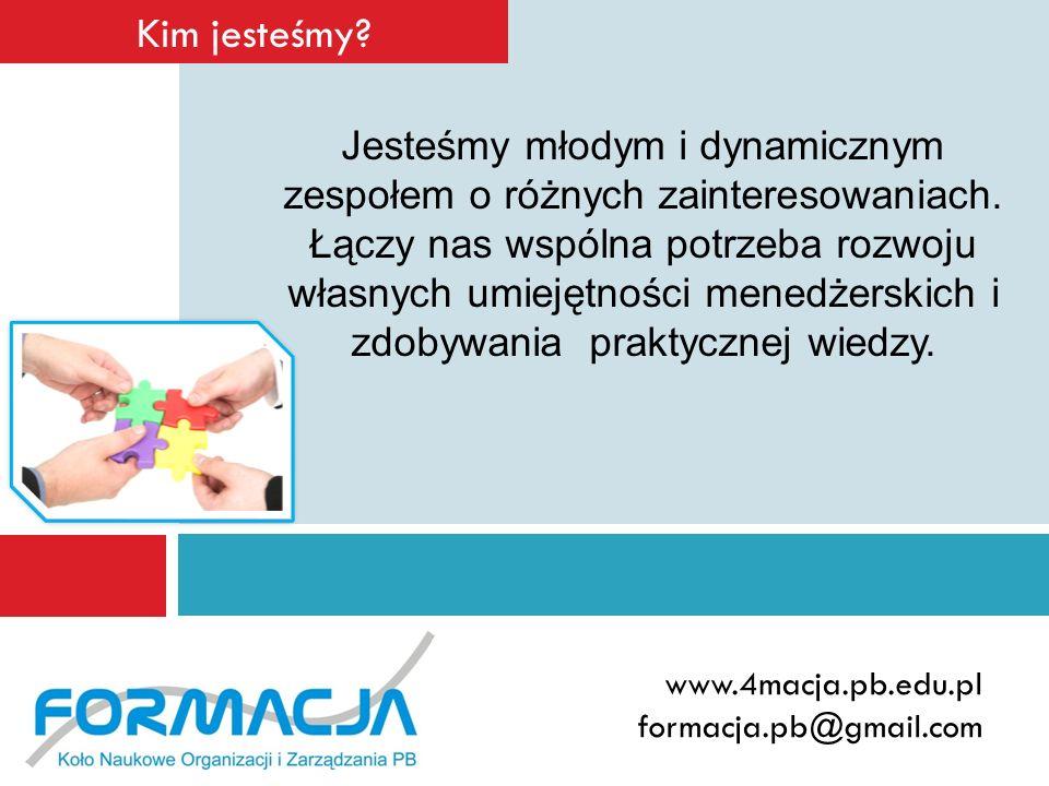 www.4macja.pb.edu.pl formacja.pb@gmail.com Dlaczego Formacja.