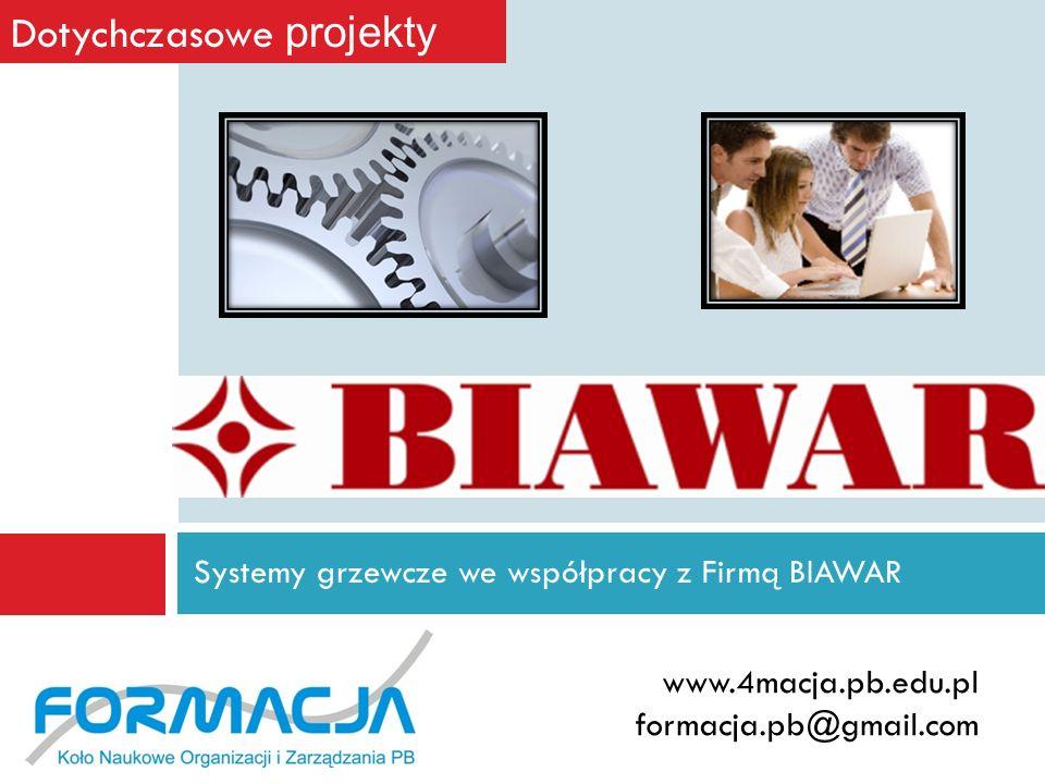 www.4macja.pb.edu.pl formacja.pb@gmail.com Dotychczasowe projekty Publikacje naukowe podczas konferencji w Warszawie i Wrocławiu