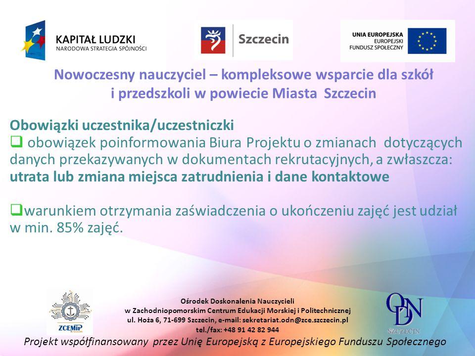 Projekt współfinansowany przez Unię Europejską z Europejskiego Funduszu Społecznego Ośrodek Doskonalenia Nauczycieli w Zachodniopomorskim Centrum Eduk