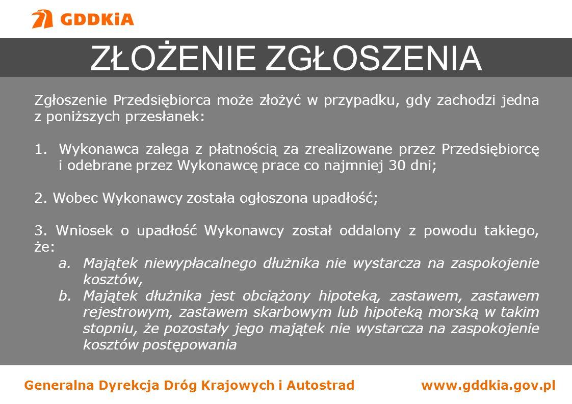 Generalna Dyrekcja Dróg Krajowych i Autostradwww.gddkia.gov.pl Zgłoszenie Przedsiębiorca może złożyć w przypadku, gdy zachodzi jedna z poniższych prze