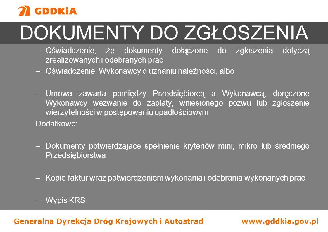 Generalna Dyrekcja Dróg Krajowych i Autostradwww.gddkia.gov.pl DOKUMENTY DO ZGŁOSZENIA –Oświadczenie, że dokumenty dołączone do zgłoszenia dotyczą zre