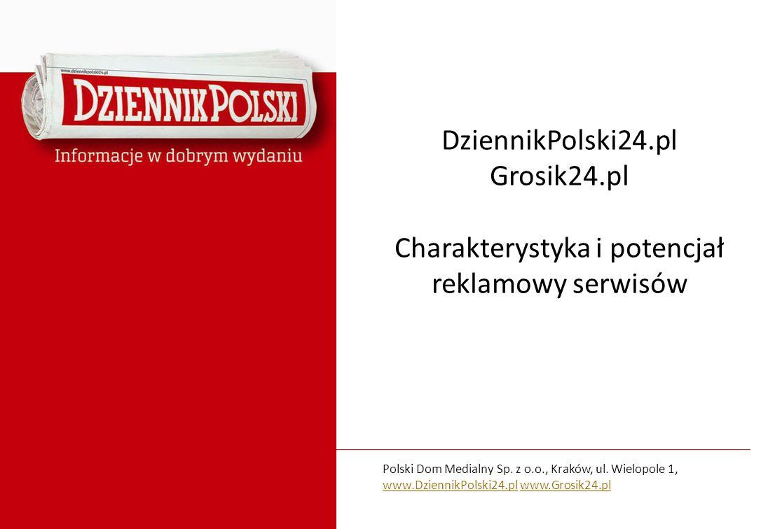 Polski Dom Medialny Sp. z o.o., Kraków, ul. Wielopole 1, www.DziennikPolski24.pl www.Grosik24.pl www.DziennikPolski24.plwww.Grosik24.pl DziennikPolski