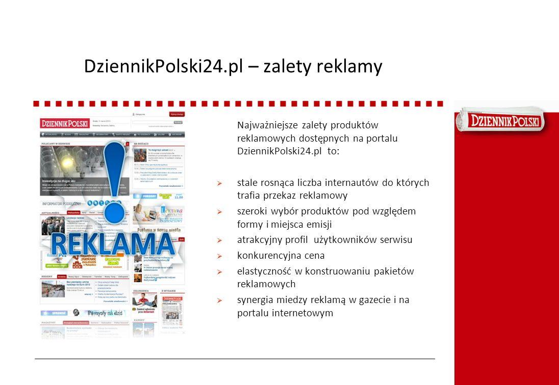 DziennikPolski24.pl – zalety reklamy Najważniejsze zalety produktów reklamowych dostępnych na portalu DziennikPolski24.pl to: stale rosnąca liczba int