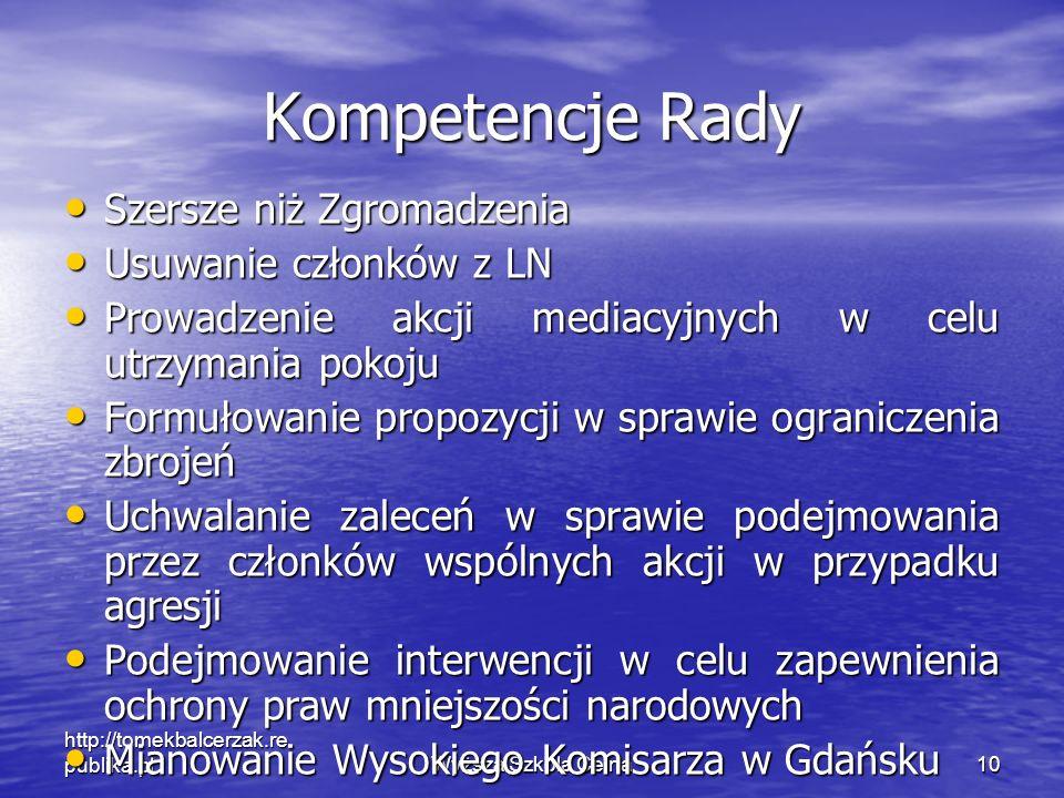 http://tomekbalcerzak.re publika.plWyższa Szkola Celna10 Kompetencje Rady Szersze niż Zgromadzenia Szersze niż Zgromadzenia Usuwanie członków z LN Usu