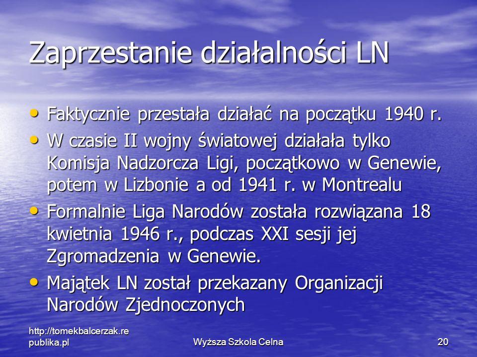 http://tomekbalcerzak.re publika.plWyższa Szkola Celna20 Zaprzestanie działalności LN Faktycznie przestała działać na początku 1940 r. Faktycznie prze