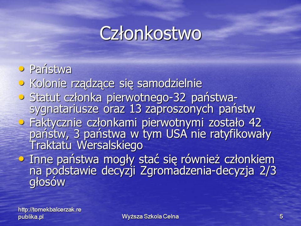 http://tomekbalcerzak.re publika.plWyższa Szkola Celna5 Członkostwo Państwa Państwa Kolonie rządzące się samodzielnie Kolonie rządzące się samodzielni