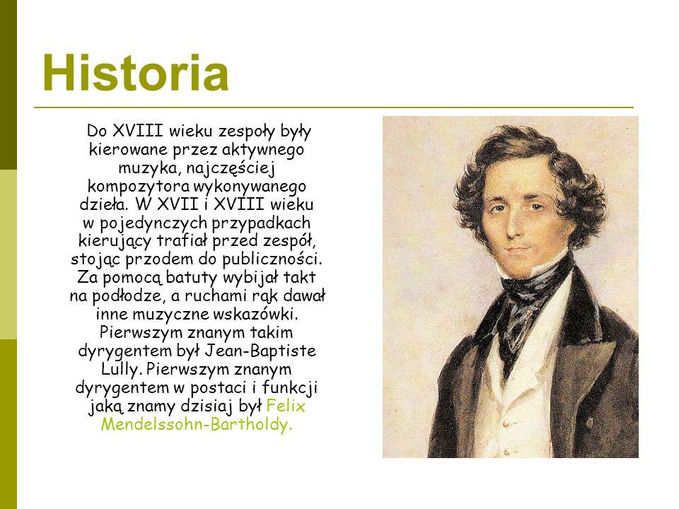 Historia Do XVIII wieku zespoły były kierowane przez aktywnego muzyka, najczęściej kompozytora wykonywanego dzieła. W XVII i XVIII wieku w pojedynczyc