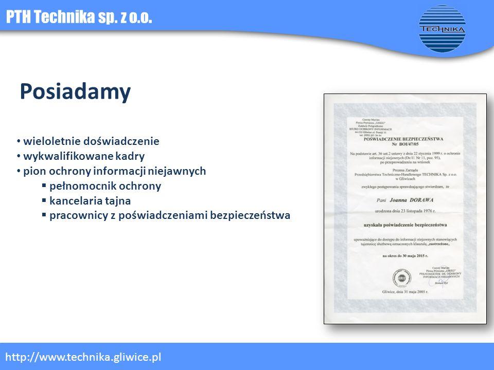 PTH Technika sp. z o.o. http://www.technika.gliwice.pl Posiadamy wieloletnie doświadczenie wykwalifikowane kadry pion ochrony informacji niejawnych pe