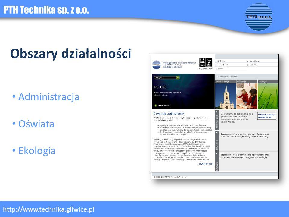 PTH Technika sp. z o.o. http://www.technika.gliwice.pl Obszary działalności Administracja Oświata Ekologia